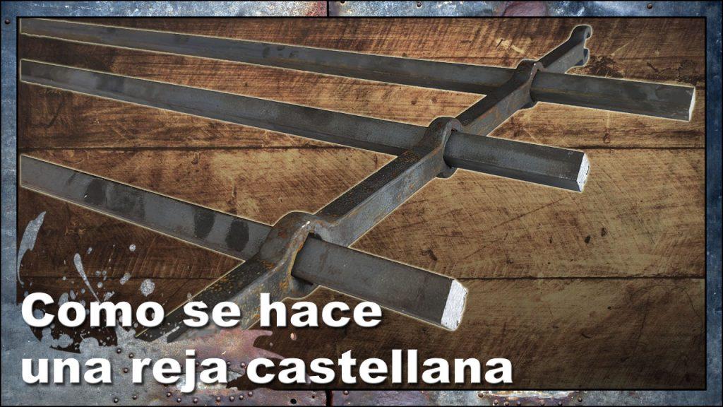 Como se hace una reja dehierro castellana
