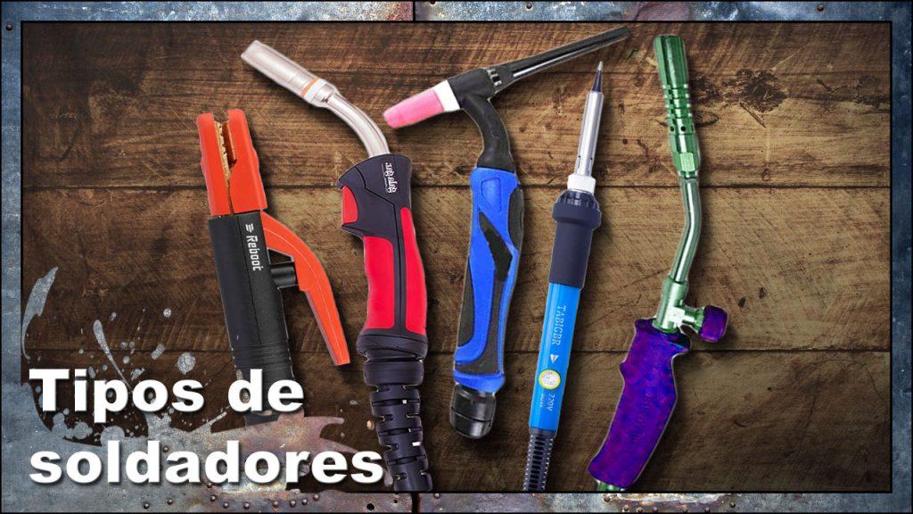 Tipos de soldadura y soldadores